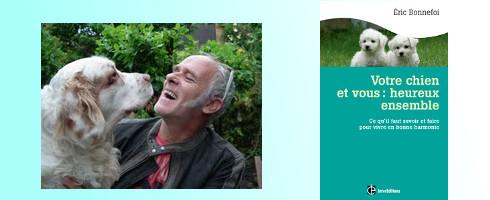 Interview d'Eric Bonnefoi, auteur du livre «Votre chien et vous : heureux ensemble»
